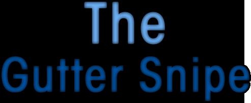The Gutter Snipe